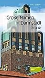 Große Namen in Darmstadt: Wer wo lebte. Große Namen