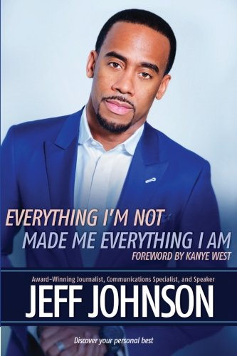 Search : Everything I'm Not Made Me Everything I Am: Discovering Your Personal Best