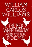 Here is a perfect little gift: the most beloved poems by the most essential American poet of the last century Gathered here are the gems of William Carlos Williams's astonishing achievements in poetry. Dramatic, energetic, beautiful, and true, t...