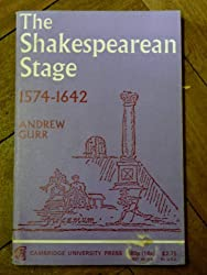 The Shakespearean Stage 1574-1662