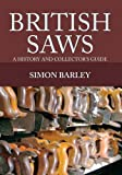 British Saws: A History and Collector's Guide