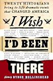 I Wish I'd Been There, Byron Hollinshead, 0385516193