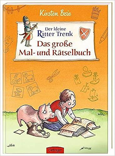 Der Kleine Ritter Trenk Das Grosse Mal Und Rastelbuch
