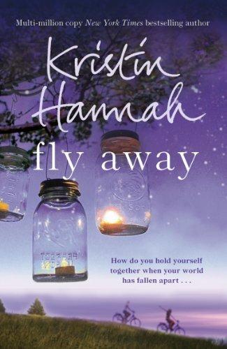 - Fly Away by Kristin Hannah (2014-03-13)