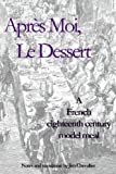 Après Moi, Le Dessert: A French Eighteenth Century Model Meal