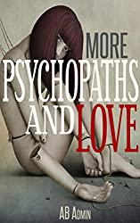 More Psychopaths and Love