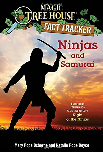Ninjas and Samurai: A Nonfiction Companion to Magic Tree House #5: Night of the Ninjas (Magic Tree House (R) Fact (Ninjas For Kids)