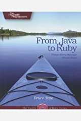 From Java to Ruby: Things Every Manager Should Know (Pragmatic Programmers) by Bruce A. Tate (2006-07-01) Paperback