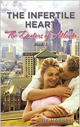 The Infertile Heart (The Doctors of Atlanta Book 1) by [Harrell, BK]