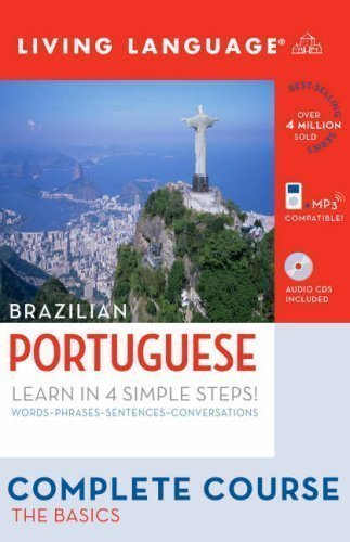 Download Complete Portuguese: The Basics (Book and CD Set): Includes Coursebook, 4 Audio CDs, and Learner's Dictionary (Complete Basic Courses) Com/Pap Un Edition by Living Language [2008] pdf
