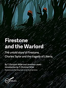 "firestone and the warlord this is On nov 18, pbs aired ""firestone and the warlord,"" the result of a joint frontline–propublica investigation into the relationship between the firestone tire company and liberia's former president and convicted war criminal, charles taylor."