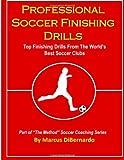 Professional Soccer Finishing Drills, Marcus DiBernardo, 1496189760