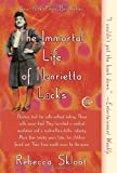 The Immortal Life of Henrietta Lacks, Rebecca Skloot, 1400052181