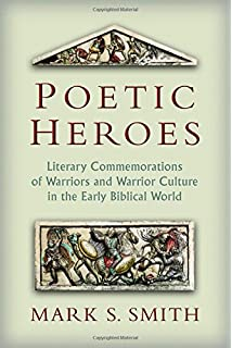 Studies in ancient yahwistic poetry biblical resource series poetic heroes the literary commemorations of warriors and warrior culture in the early biblical world fandeluxe Gallery