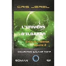 L'Univers d'Ildaran Volume 2: Cycle de l'Héritier (French Edition)