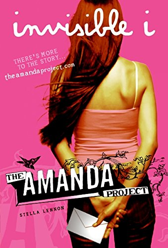 Amanda Project: Book 1: invisible I, The (The Amanda Project)