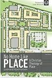 No Home Like Place: A Christian Theology of Place