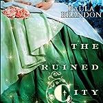The Ruined City: Veiled Isles, Book 2 | Paula Brandon