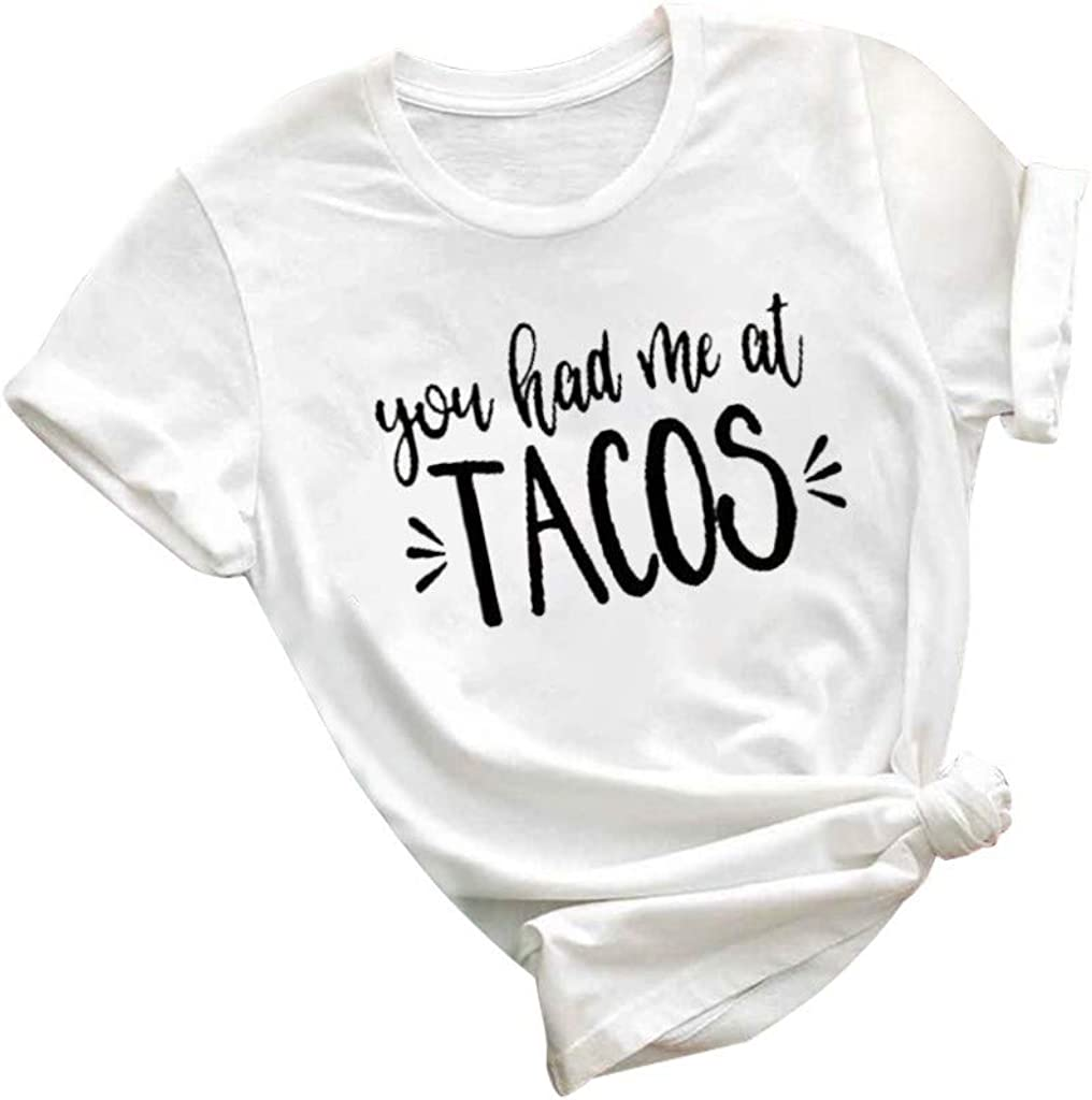 haoricu 2020 NWE Letter 'You Had Me at Tacos' Printed T Shirt Summer Casual Short Sleeve T Shirt Top Blouse