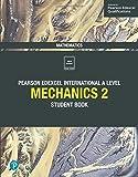 Mechanics 2: Student Book (Edexcel International A Level)
