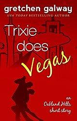 Trixie Does Vegas: (Oakland Hills Short Story 4)