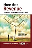 More than Revenue: Taxation as a Development Tool (Development in the Americas (Paperback))