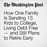 How One Family Is Sending 13 Kids to College, Living Debt Free — and Still Plans to Retire Early | Erica Johnston