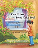 Can I Have Some Cake Too? a Story about Food Allergies and Friendship