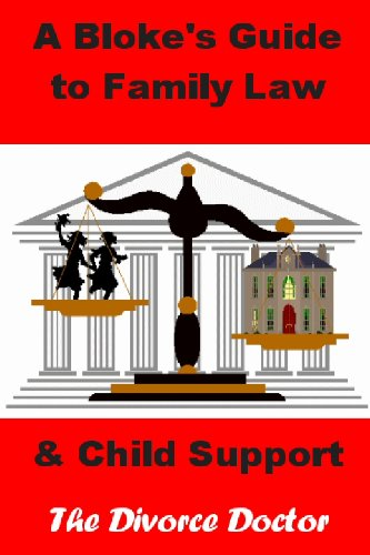 A Blokes Guide to Family Law & Child Support