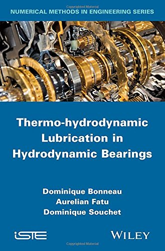 Thermo-hydrodynamic Lubrication in Hydrodynamic Bearings (Numerical Methods in Engineering)