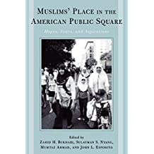 Muslims' Place in the American Public Square: Hopes, Fears, and Aspirations