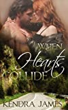 When Hearts Collide, Kendra James, 1619351234