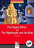 The Happy Prince and the Nightingale and the Rose. Starter (+ CD)