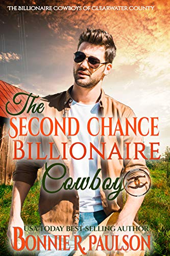 The Second Chance Billionaire (The Billionaire Cowboys of Clearwater County Book 1)