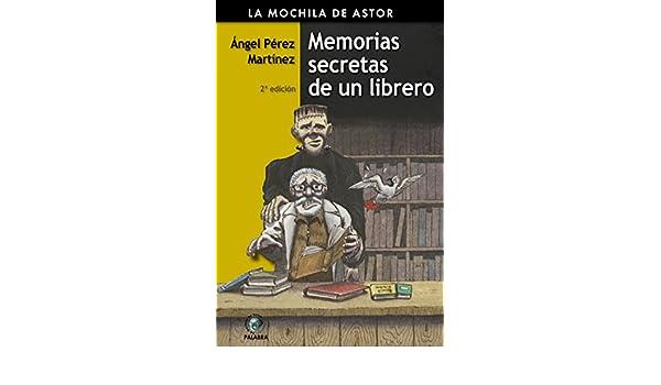Memorias secretas de un librero: Ángel Pérez Martínez: 9788482399775: Amazon.com: Books