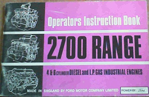 Operators Instruction Book - 2700 Range - 4 & 6 cylinder Diesel and L.P. Gas Industrial Engines