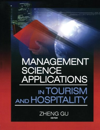 Management Science Applications in Tourism and Hospitality (Journal of Travel & Tourism Marketing Monographic Separa