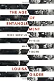 The Age of Entanglement, Louisa Gilder, 1400044170