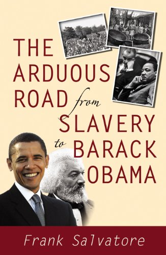 Read Online The Arduous Road from Slavery to Barack Obama PDF