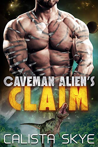 Caveman Alien's Claim (Caveman Aliens Book 7)