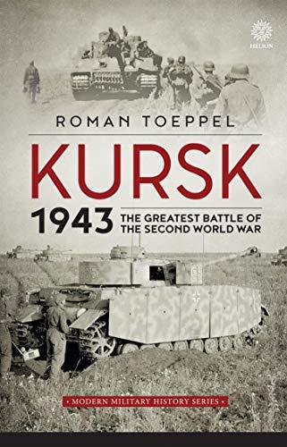 Kursk 1943: The Greatest Battle of the Second World War (Modern Military History Book 4) por Roman Töppel