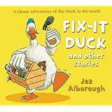 Fix-it Duck and Other Stories (Duck in the Truck): Written by Jez Alborough, 2014 Edition, Publisher: HarperCollinsChildren'sBooks [Paperback]