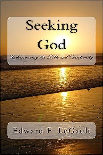 Last ned gratis bøker pdf på nettet Seeking God: Understanding the Bible and Christianity på norsk ePub