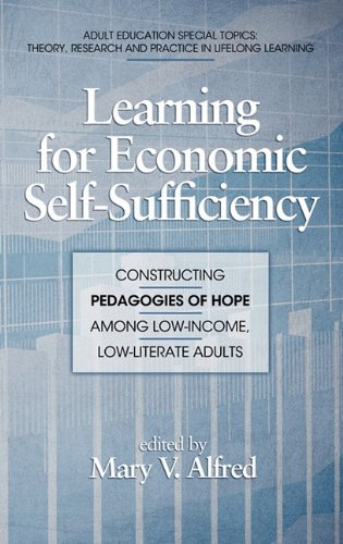 Download Learning for Economic Self-Sufficiency: Constructing Pedagogies of Hope Among Low-Income, Low-Literate Adults (Hc) (Adult Education Special Topics) ebook