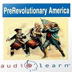 Pre-Revolution America AudioLearn Study Guide