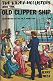 The Happy Hollisters and the Old Clipper Ship, Jerry West, 1484148266