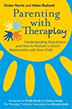 img - for Parenting with Theraplay : Understanding Attachment and How to Nurture a Closer Relationship with Your Child book / textbook / text book