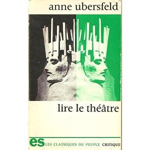 Lire le théâtre (Classiques du peuple) par Ubersfeld