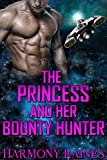 The Princess and her Bounty Hunter: Alien Romance (Fated to the Alien: The Psychic Matchmaker Book 2)