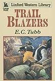 Trail Blazers, E. C. Tubb, 1846179688